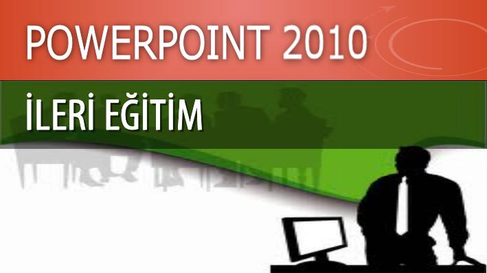 PowerPoint 2010 İleri Eğitim