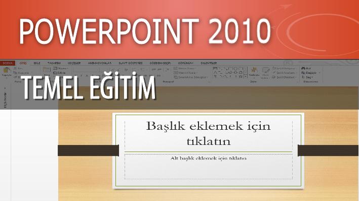 PowerPoint 2010 Temel